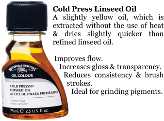 Cold Press Linseed Oil A slightly yellow oil, which is extracted without the use of heat & dries slightly quicker than refined linseed oil.  Improves flow. Increases gloss & transparency. Reduces consistency & brush strokes.  Ideal for grinding pigments.