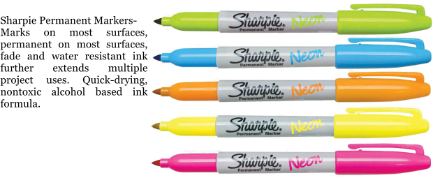 Sharpie Permanent Markers- Marks on most surfaces, permanent on most surfaces, fade and water resistant ink further extends multiple project uses. Quick-drying, nontoxic alcohol based ink formula.