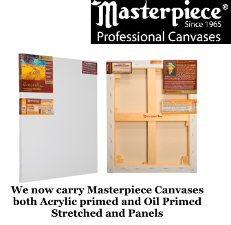 We now carry Masterpiece Canvases both Acrylic primed and Oil Primed Stretched and Panels